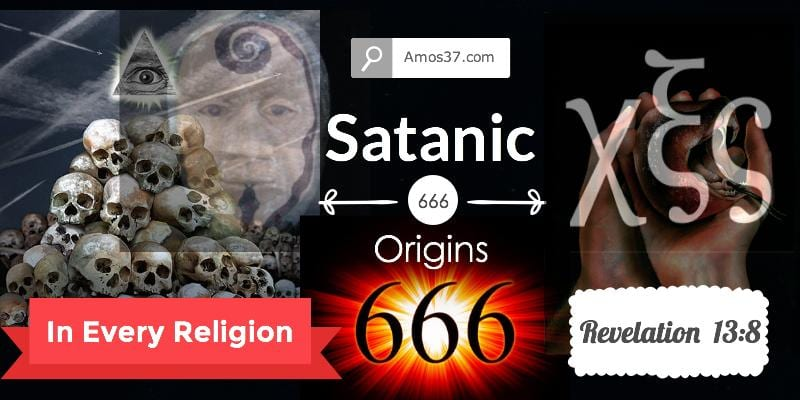Satanic Origins of 666 Found in every major religion