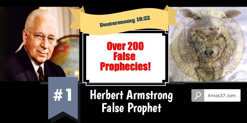 Herbert Armstrong, 200 false prophecies, anti trinitarian, denie gospel,