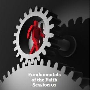 Basics of Faith Session 01