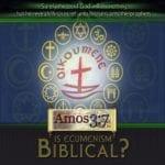 Is Ecumenism Biblical