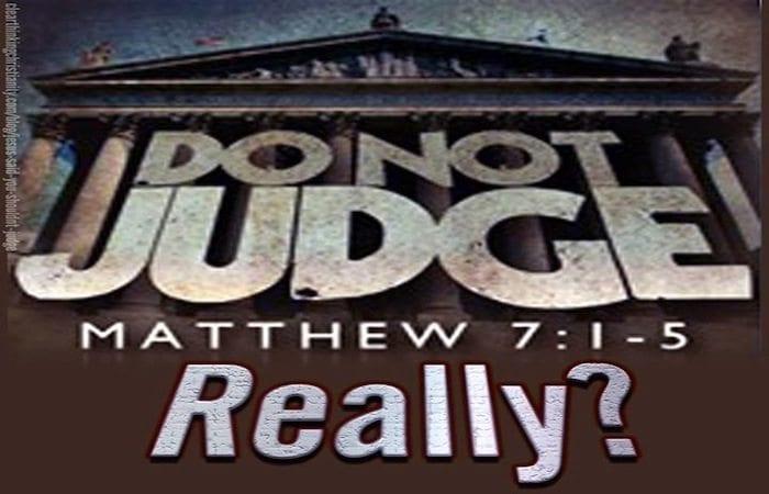 Judge not Matthew 7