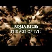 AQUARIUS: The Age Of Evil