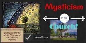 Mysticism in the Church (Satan's Old Tricks)