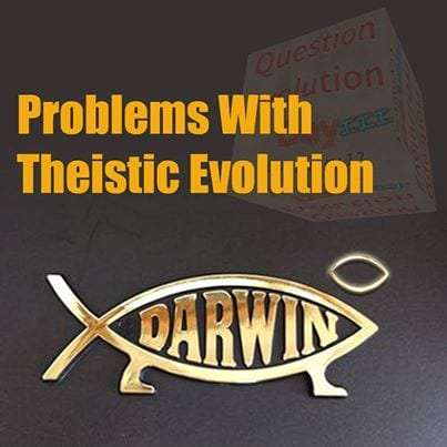 theistic evolution We join with the contributors to the book theistic evolution in rejecting views of evolution that make god a spectator to what matter can do on its own.