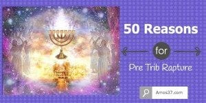 50 Reasons for the Pre Trib Rapture