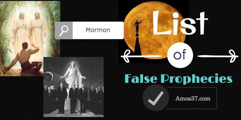 Mormon List of False Prophecies False Prophet