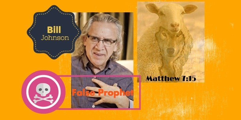 bill johnson,false prophet,signs & wonders,examined,expose,theology,what he believes,