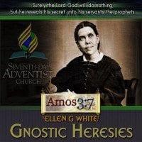Ellen G. White Gnostic Heresies