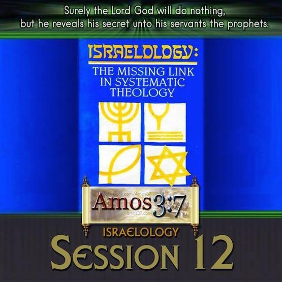 Israelology Session 12
