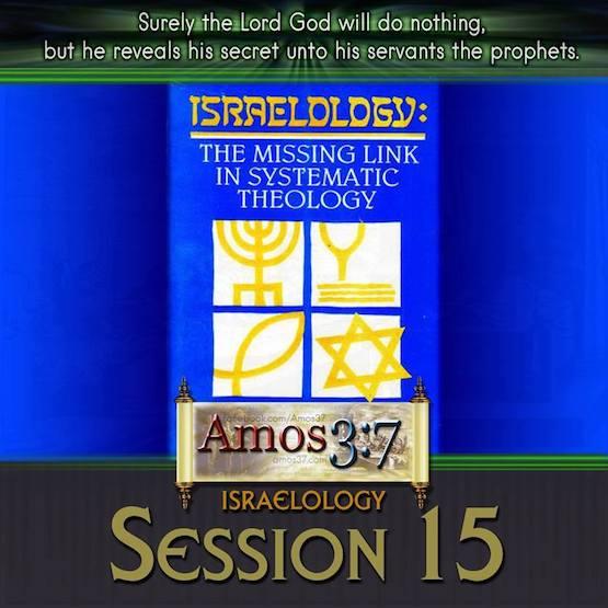 Israelology Session 15