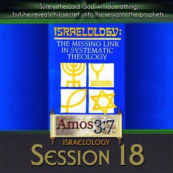 Israelology Session 18