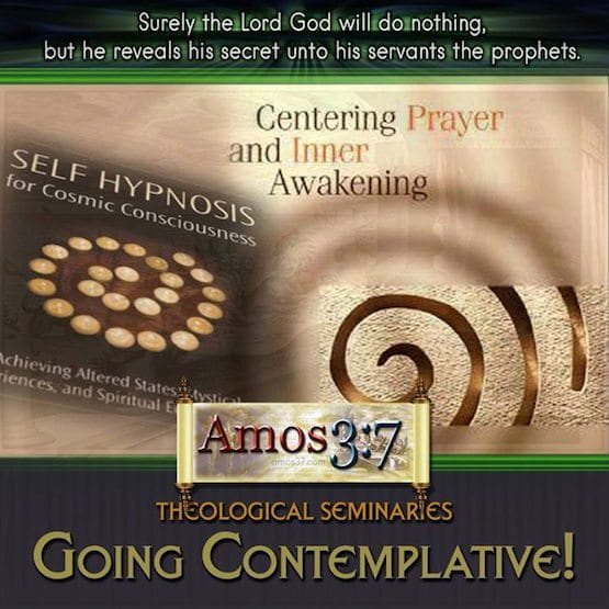 Theological Seminaries Going Contemplative Occult Self Hypnosis New Age