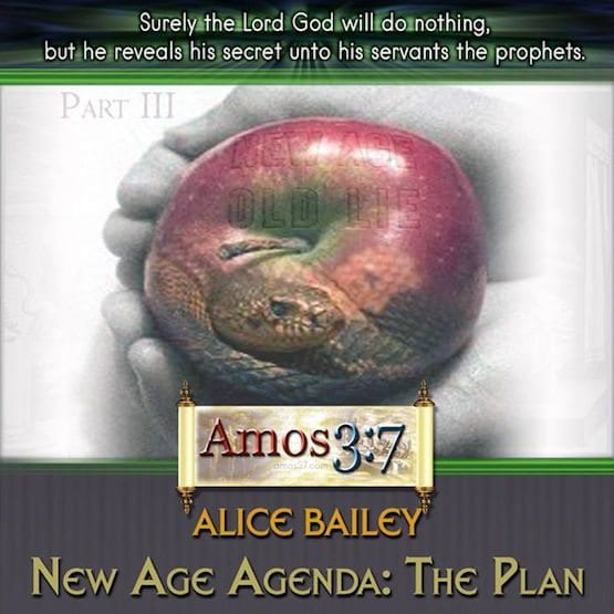 Alice Bailey New Age Agenda: The Plan Part 1