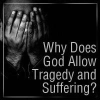 why does God allow tragedy-suffering