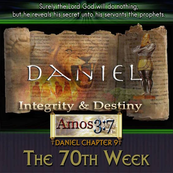 Daniel Chapter 9 The 70th Week