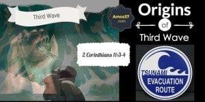 Third Wave of Deciet Origins of False Prophets Teachers Another Jesus Another Gospel