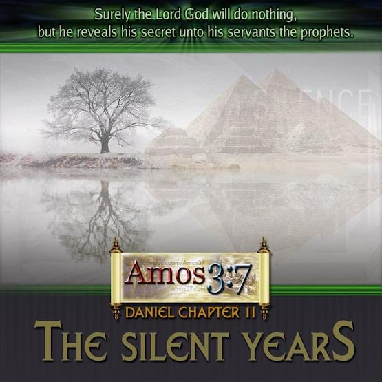 Daniel Chapter 11 The Silent Years   Amos37