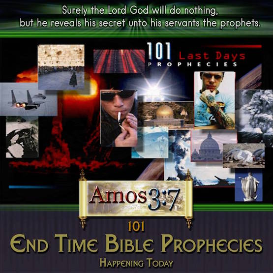 101 End Times Bible Prophecies Happening Today