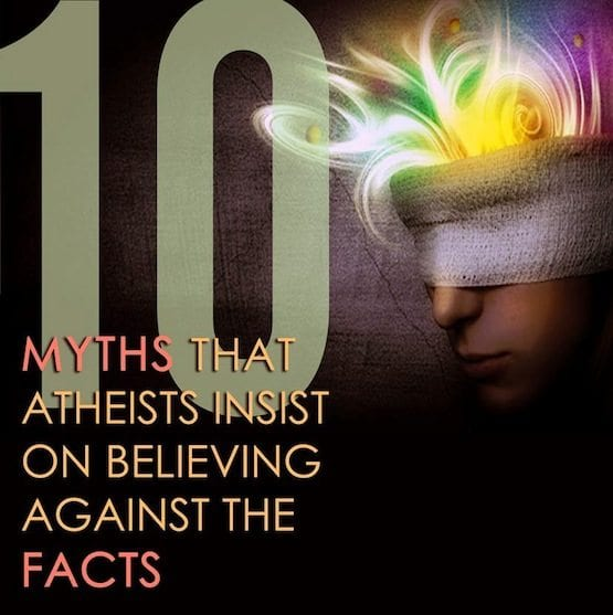 10 Myths Atheists Believe Creation Evolution