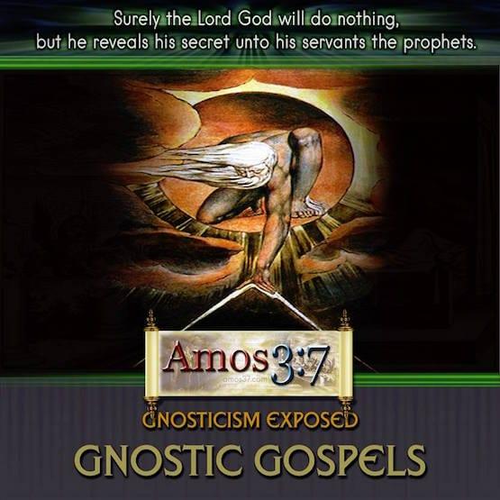 Gnosticism Exposed Gnostic Gospels