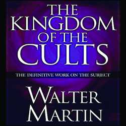 Dr. Walter Martin,Kingdom of the cults,resources,audios,videos,downloads,