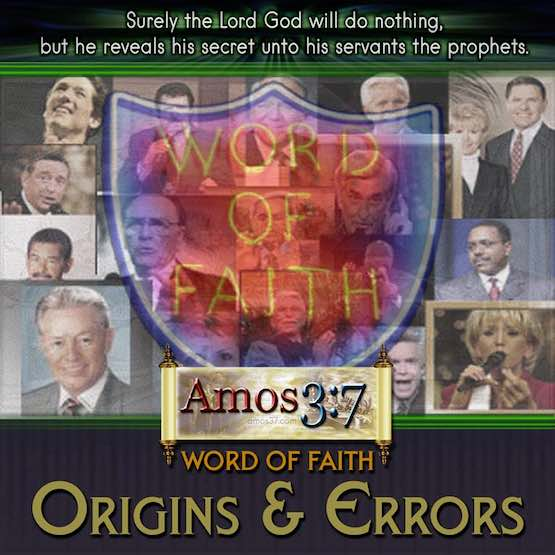 Word of Faith Teachers: Origins & Errors