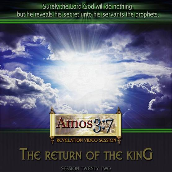 Revelation Session 22 The Return Of The King