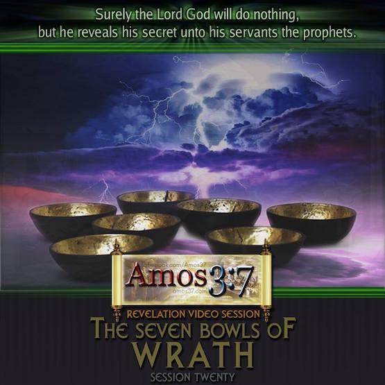 Revelation Session 20 The Seven Bowls Of Wrath