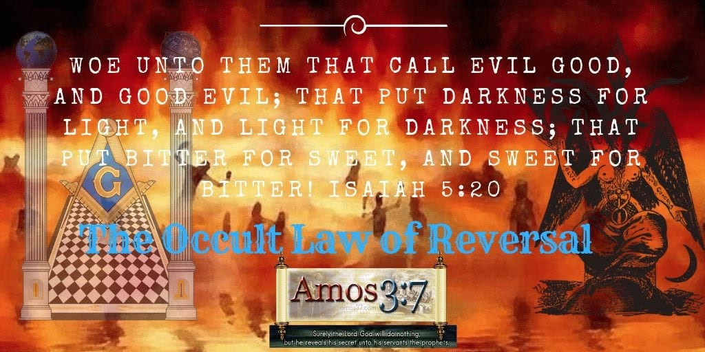 occult, laws, reversal, Isaiah 5:20, exposes, esoteric,
