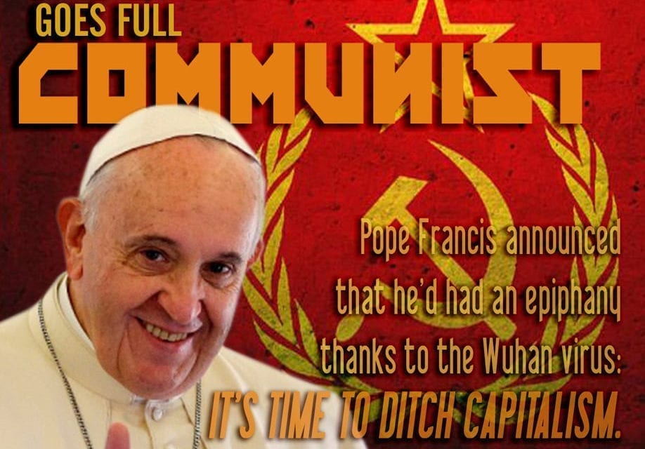 Pope Francis Love Affair With Global Communism