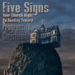 How to determine your Church is going toward Progressive Christianity